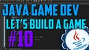 Java Programming: Let's Build a Game 10
