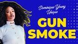 Dominique Young Unique - Gunsmoke (Official Lyric Video)