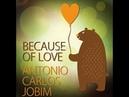 Antonio Carlos Jobim - Amor Em Paz (Once I Loved)