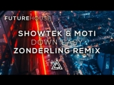 Showtek &amp MOTi - Down Easy (Zonderling Remix) (ft. Starley &amp Wyclef Jean)