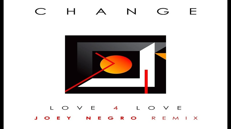Change - Love 4 Love (Joey Negro Extended Mix)