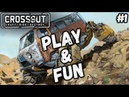 Crossout: Play and Fun 1 (Приколы, фейлы, угар)