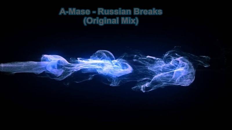 A-Mase - Russian Breaks (Original Mix)