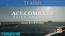 Ace Combat 7: Skies Unknown - TGS 2018 Trailer [HD 1080P]