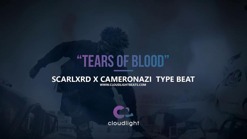 Scarlxrd x Cameronazi Type Beat 2018 - Tears of blood (prod by @CLOUDLIGHTBEATZ)