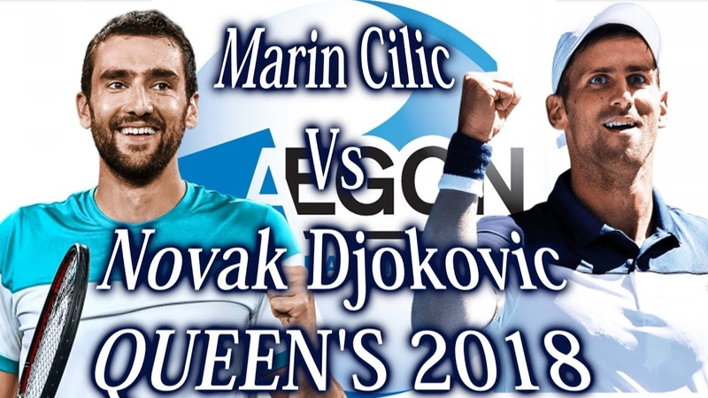 Marin Cilic Vs Novak Djokovic QUEENS 2018 Final