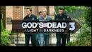 Бог не умер 3 Свет во тьме