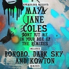 Maya Jane Coles альбом Don't Put Me In Your Box (The Remixes)