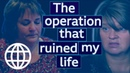 The Operation that Ruined My Life - BBC Panorama