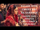 Kalank Song Chupa Bhi Na Sakenge Arijit Singh Shilpa Rao Song Kalank Nahi Ishq Kalank Songs