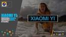 Xiaomi Yi - Примеры ФОТО\ВИДЕО ОТЗЫВ