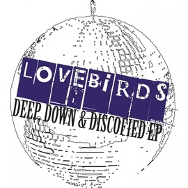 Lovebirds альбом Deep, Down & Discofied ep