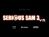 Serious Sam 3 VR - Launch Trailer