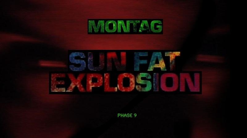 Montag Sun Fat Explosion