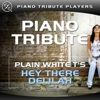 Piano Tribute Players альбом Hey There Delilah (Plain White T's Piano Tribute)