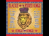 Blackie and the Rodeo Kings - Bitter and Low (feat Fantastic Negrito)
