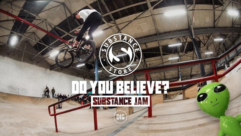 Do You Believe? - Substance Jam - DIG BMX insidebmx