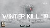 Winter Kill - 2018 (1 часть). Суровый уральский Warhammer! Обзор турнира и интервью с победителем