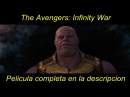 The Avengers: Infinity War - Pelicula completa