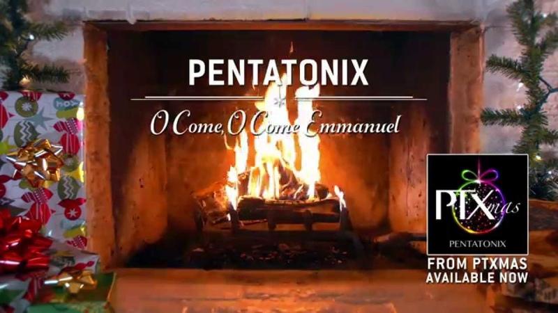 Yule Log Audio O Come O Come Emmanuel Pentatonix