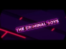 THE CRIMINAL BOYS