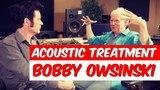 Acoustic Treatment with Bobby Owsinski (Frank Zappa, The Byrds)- Warren Huart Produce Like A Pro