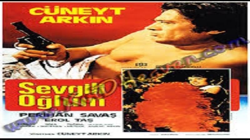 Sevgili Oglum - Cüneyt Arkin 1977 - Cüneyt Arkin, Tugrul Meteer, Perihan Savas