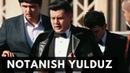 Notanish Yulduz uzbek kino Нотаниш юлдуз узбек кино