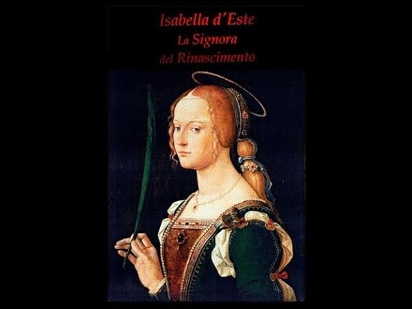 Изабелла дЭсте - Примадонна Возрождения Isabella dEste, la regista del potere