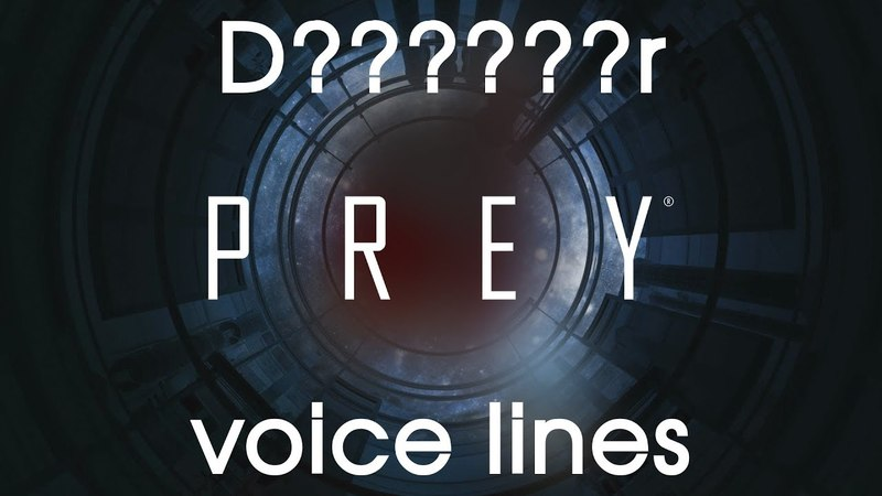 [Prey] All voice lines for Dr (mild spoilers)