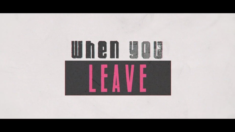 Nikki Vianna Matoma - When You Leave (Official Lyric Video)