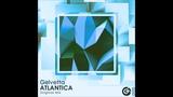 Gelvetta - Atlantica (Original mix)