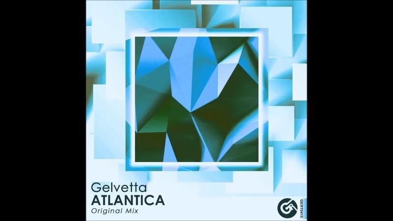 Gelvetta Atlantica Original mix