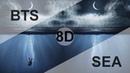BTS (방탄소년단) - SEA (바다) [8D USE HEADPHONE] 🎧