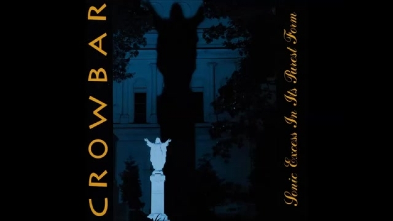 Crowbar - The lasting dose