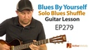 Want to play a blues shuffle by yourself on guitar? Learn how in this blues guitar lesson - EP279