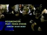 Kosmonova feat. Tania Evans - Singin' In My Mind (HQ) 1998