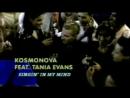 Kosmonova feat. Tania Evans - Singin' In My Mind (HQ) /1998/