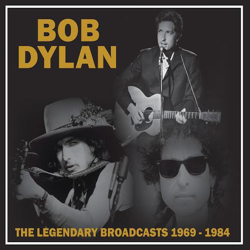 Bob Dylan альбом The Legendary Broadcasts: 1969 - 1984 (Live)