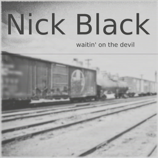 Nick Black альбом Waitin' on the Devil