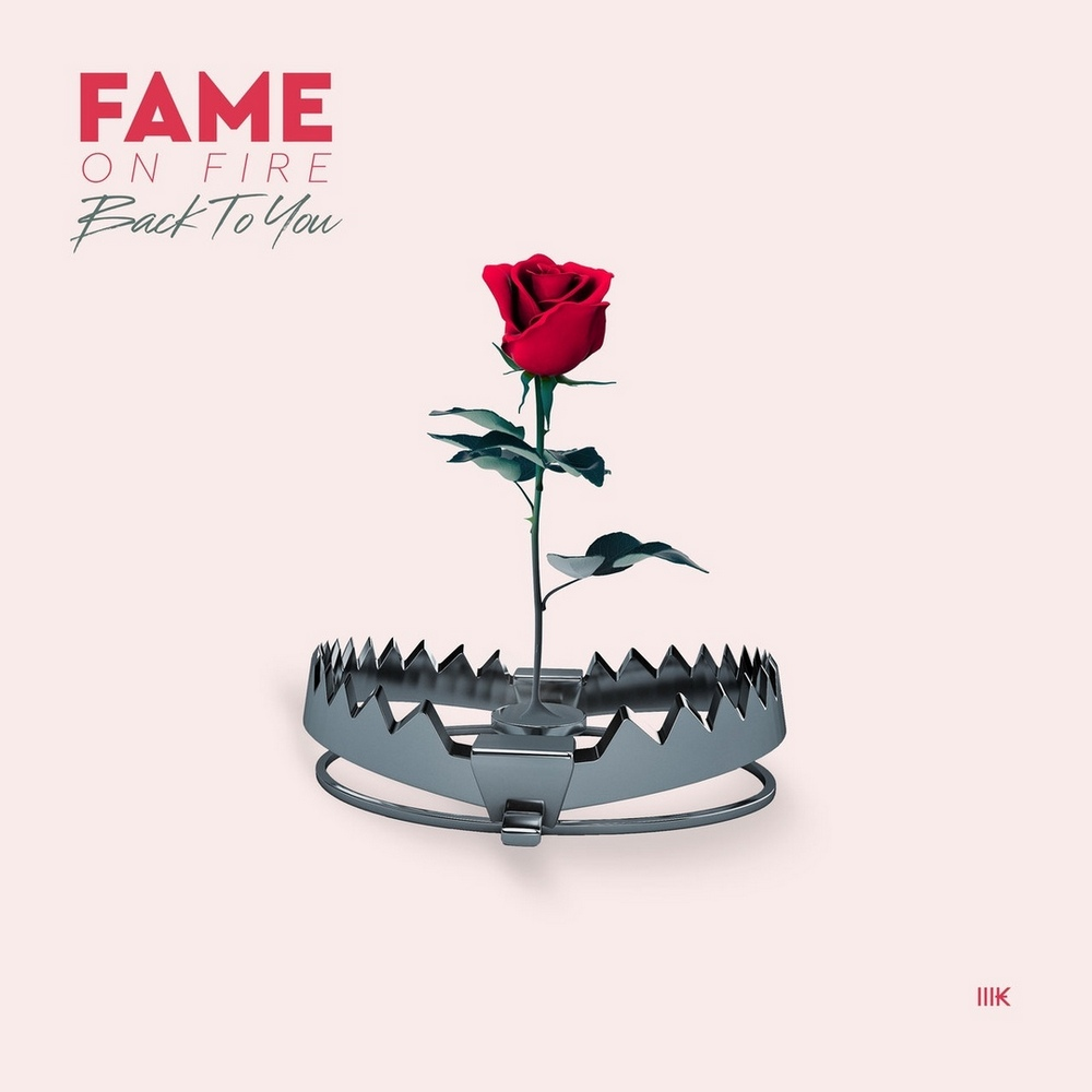 Fame on Fire - Back to You [single] (2018)