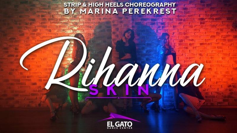 Rihanna - Skin | Strip High Heels | Choreography by Marina Perekrest