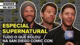 SUPERNATURAL Tudo o que rolou na San Diego Comic Con