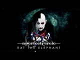 A Perfect Circle - Eat the Elephant (Full Album 2018)