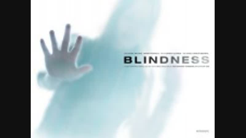 Слепота Blindness (2008)