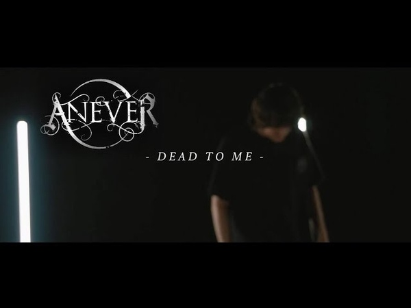 Anever - Dead To Me (Official Music Video)