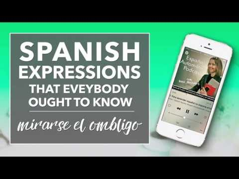 Spanish Expressions Everybody Ought To Know: Mirarse el Ombligo [podcast]