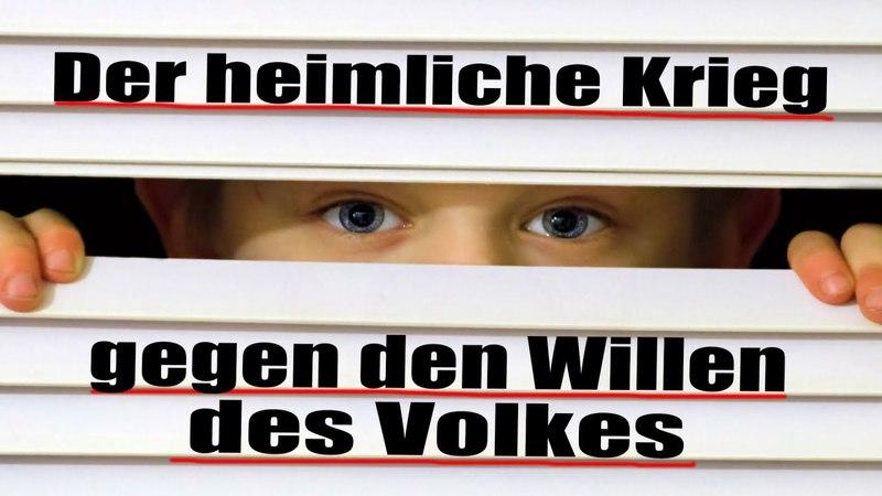 Der heimliche Krieg gegen den Willen des Volkes | 01.05.2018 | www.kla.tv/12372