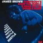 James Brown альбом Everybody's Doin' The Hustle & Dead On The Double Bump