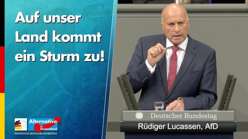 Auf unser Land kommt ein Sturm zu! - Rüdiger Lucassen - AfD-Fraktion im Bundestag